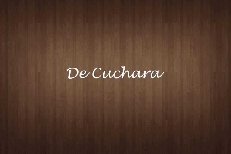 De Cuchara